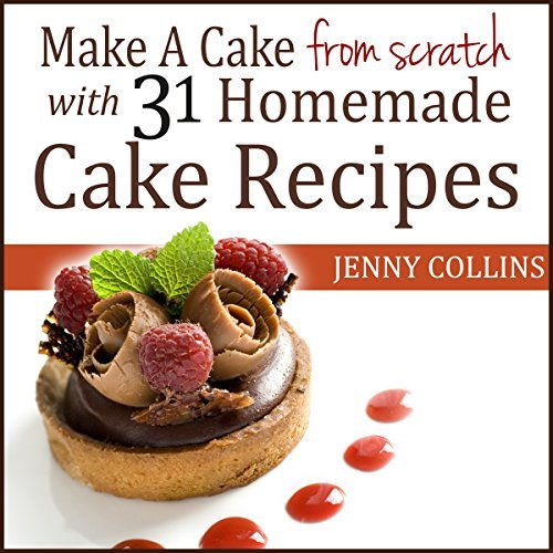 make a cake from scratch cake recipes on audible