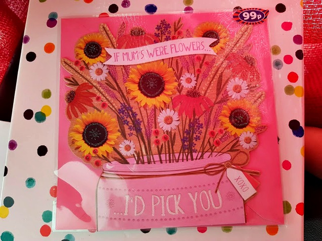 Mother's day card with flowers and the words, if Mum's were flowers...I'd pick you
